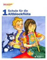 Spiel und Spaß mit der Blockflöte - Schule für die Alt-Blockflöte 1