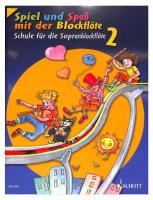 Spiel und Spaß mit der Blockflöte - Schule für die Sopranblockflöte 2
