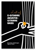 Lust auf E-Gitarre, Akustikgitarre & Bass