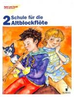 Spiel und Spaß mit der Blockflöte - Schule für die Alt-Blockflöte 2