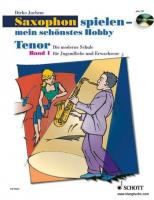 Saxophon spielen 1 - Mein schönstes Hobby für Tenorsaxophon