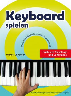 Keyboard spielen - Keyboardschule von Michael Christoph inkl. Playalongs und Lehrvideos