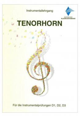 Instrumentallehrgang D1 D2 D3 Tenorhorn Praxisheft