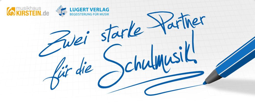 Der Lugert Verlag und das Musikhaus Kirstein sind starke Partner für die Schulmusik.