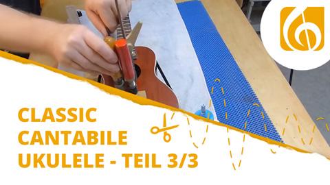 Videodokumentation Classic Cantabile Ukulele Bausatz Teil 3