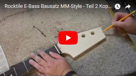 Videodokumentation Rocktile E-Bass Bausatz im MM-Style Teil 2 Kopfplatte