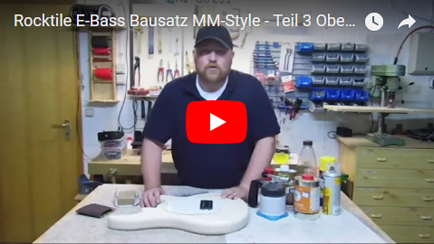 Videodokumentation Rocktile E-Bass Bausatz im MM-Style Teil 3 Oberflächenbehandlung