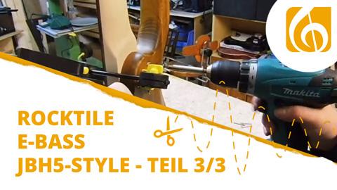 Videodokumentation Rocktile E-Bass Bausatz im JB-Style Teil 3 Endmontage und Soundcheck